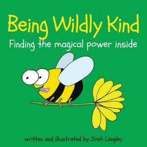 Being Wildly Kind by Josh Langley