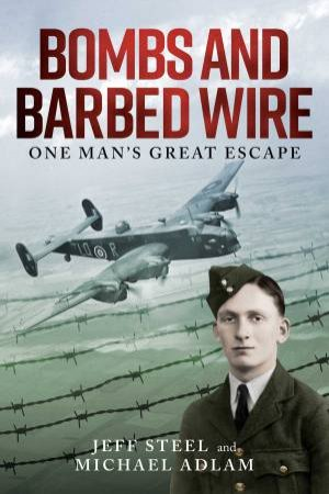Bombs And Barbed Wire by Jeff Steel