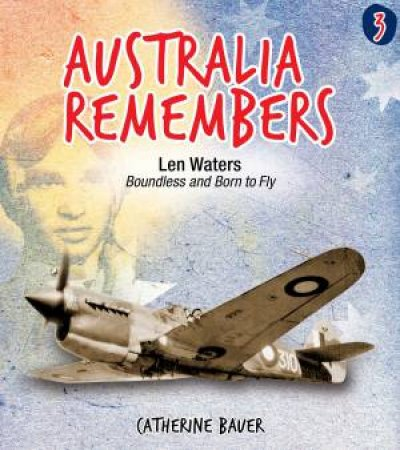 Australia Remembers 03 Len Waters by Catherine Bauer