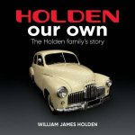 Holden Our Own The Holden Familys Story