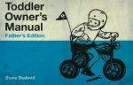 Toddler Owners Manual Fathers Edition