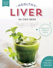 Healthy Liver Keep Your Liver Healthy And Fatty Free