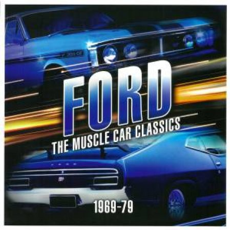 Ford: The Muscle Car Classics 1969-79 by Steve Normoyle