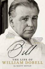 Bill The Life of William Dobell