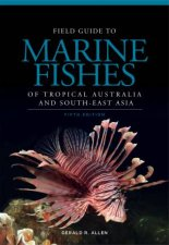 Field Guide To Marine Fishes Of Tropical Australia And SouthEast Asia