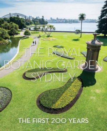 200 Years: The Royal Botanic Garden, Sydney by Jennie Churchill & Peter Valder