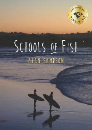 Schools of Fish - Finch Memoir Prize Winner 2015 by Alan Sampson