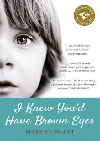 I Knew You'd Have Brown Eyes by Mary Tennant