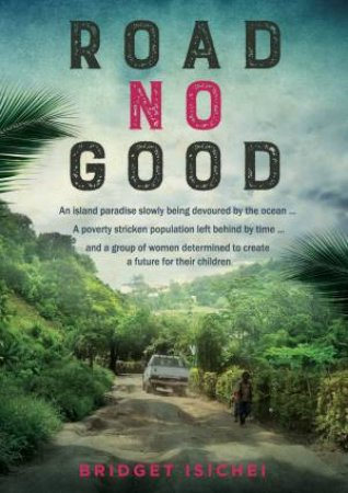 Road No Good by Bridget Isichei