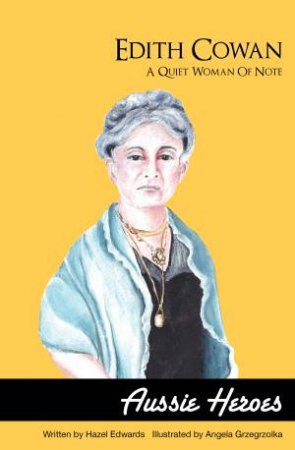 Edith Cowan: Quiet Woman of Note
