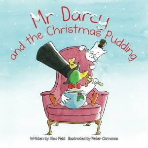 Mr Darcy and the Christmas Pudding by Alex Field