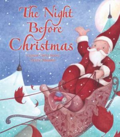 The Night Before Christmas by C Clement Moore