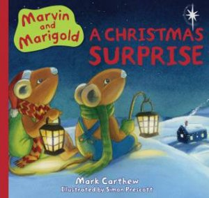 Marvin and Marigold: A Christmas Surprise by Mark Carthew
