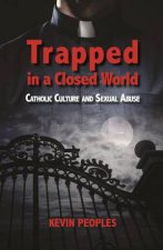 Trapped In A Closed World by Kevin Peoples