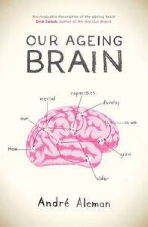 Our Ageing Brain by André Aleman