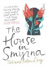 The House in Smyrna by Levy Tatiana Salem