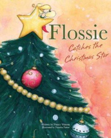 Flossie Catches The Christmas Star by Nancy Watson & Natasha Farrar