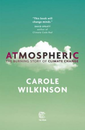 The Drum: Atmospheric: The Burning Story of Climate Change