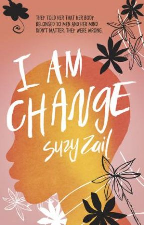 I Am Change by Suzy Zail