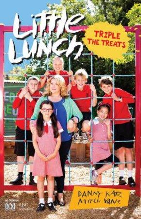 Little Lunch: Triple The Treats by Danny Katz & Mitch Vane