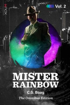 Mister Rainbow Vol. 02 by C.S. Boag