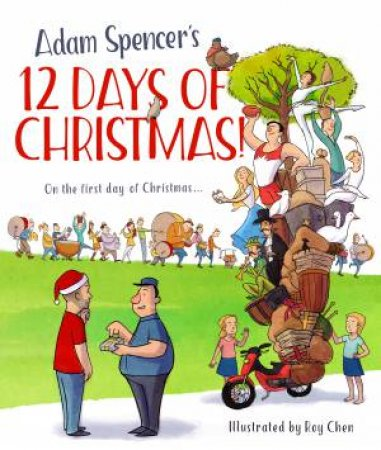 Adam Spencer's 12 Days Of Christmas! by Adam Spencer & Roy Chen