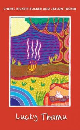 Waarda Series: Lucky Thamu by Cheryl Kickett-Tucker & Jaylon Tucker
