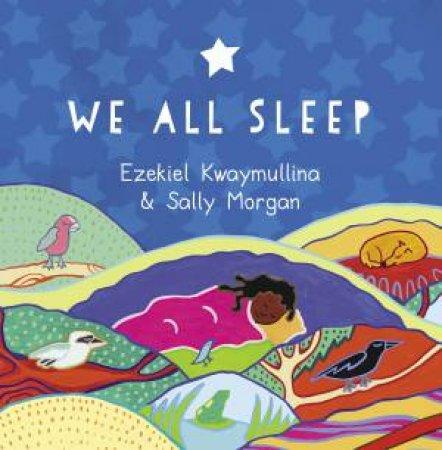 We All Sleep by Ezekiel Kwaymullina & Sally Morgan
