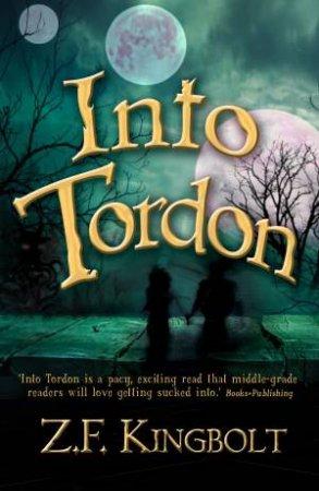 Into Tordon by Z F Kingbolt