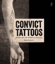 Convict Tattoos Marked Men And Women Of Australia