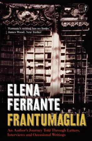 Fragments: A Writer's Journey by Elena Ferrante