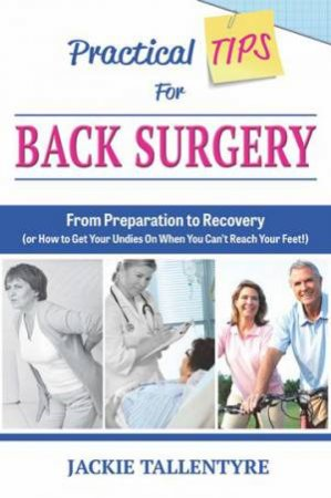 Practical TIPS For BACK SURGERY by Jackie Tallentyre
