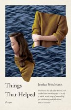 Things That Helped: A Memoir Of Illness And Recovery by Jessica Friedmann