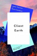 Client Earth by James Thornton & Martin Goodman