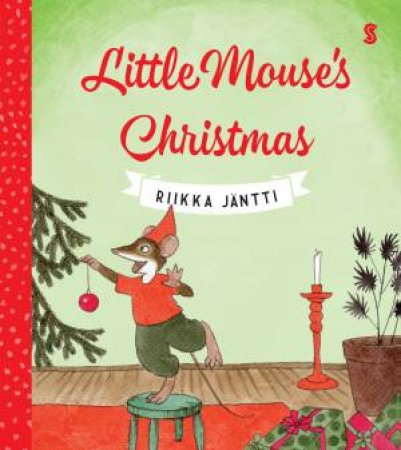 Little Mouse's Christmas by Riikka Jantii