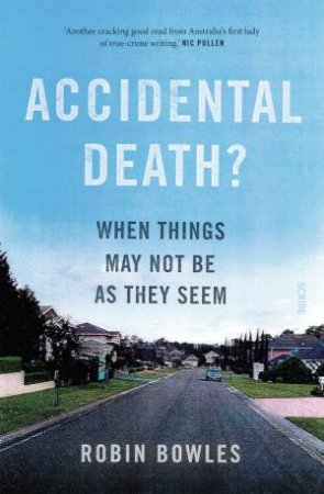 Accidental Death?: When Things Aren't What They Seem by Robin Bowles