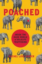 Poached Inside The Dark World Of Wildlife Trafficking
