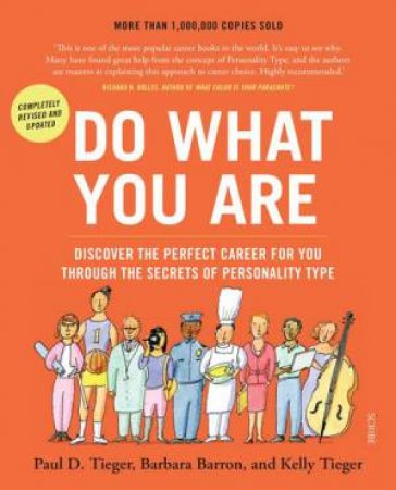 Do What You Are: Discover The Perfect Career For You Through The Secrets Of Personality Type 5th Ed by Paul Tieger, Kelly Tieger & Barbara Barron-Tieger