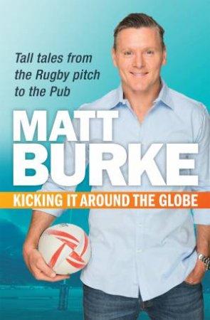 Kicking It Around the Globe by Matthew Burke