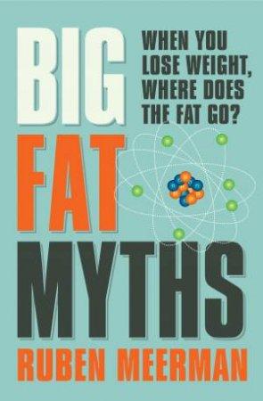 Big Fat Myths by Ruben Meerman