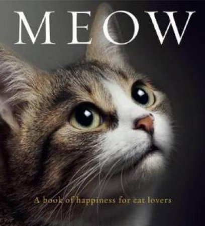 Meow: A Book Of Happiness For Cat Lovers by Anouska Jones