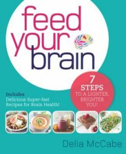 Feed Your Brain 7 Steps To A Lighter Brighter You