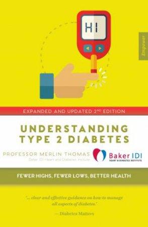 Understanding Type 2 Diabetes: Fewer Highs, Fewer Lows, Better Health