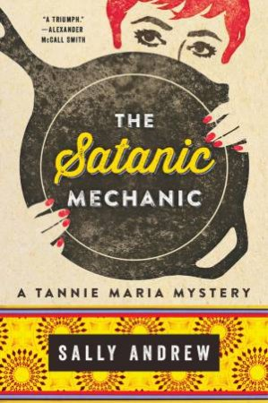 Tannie Maria And The Satanic Mechanic by Sally Andrew