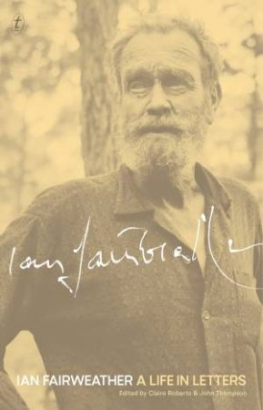 Ian Fairweather: A Life In Letters