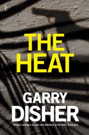 The Heat by Garry Disher