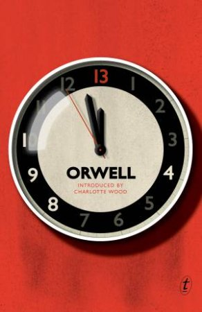 Text Classics: 1984 by George Orwell
