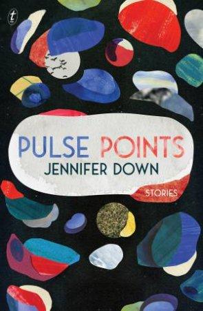Pulse Points: Stories by Jennifer Down