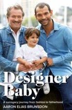 Designer Baby by Aaron Elias Brunsdon