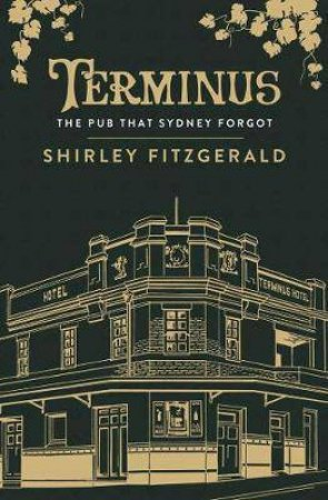 Terminus: The Pub That Sydney Forgot by Shirley Fitzgerald